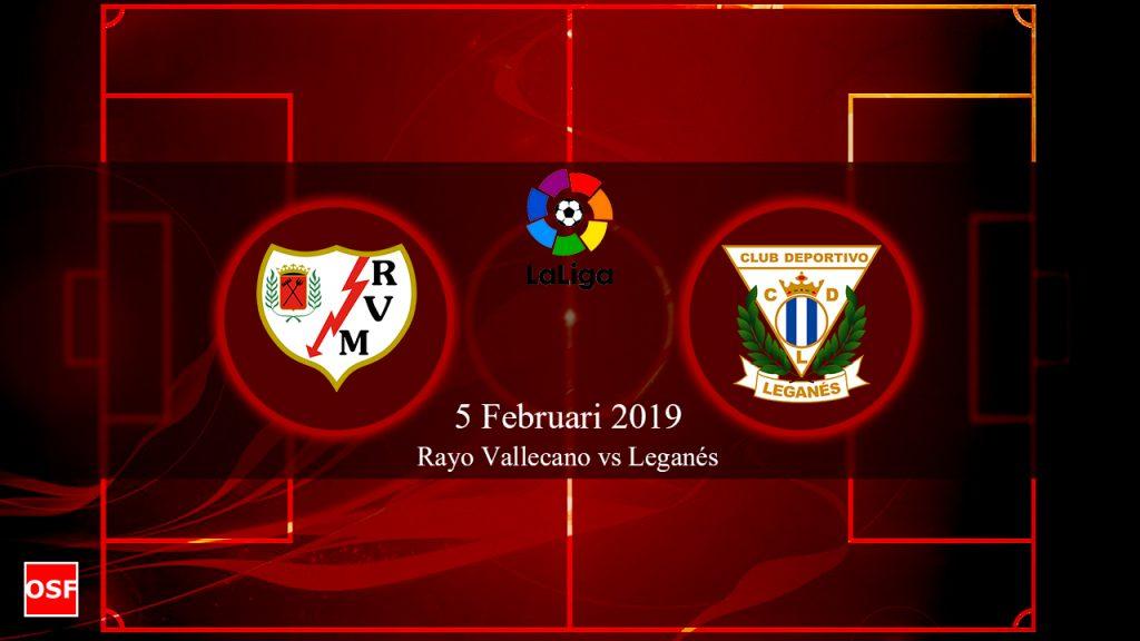 Prediksi Rayo Vallecano vs Leganés 5 Februari 2019