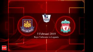 Prediksi West Ham United vs Liverpool 5 Februari 2019