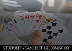 Situs Poker V Game Duit Asli Domino QQ