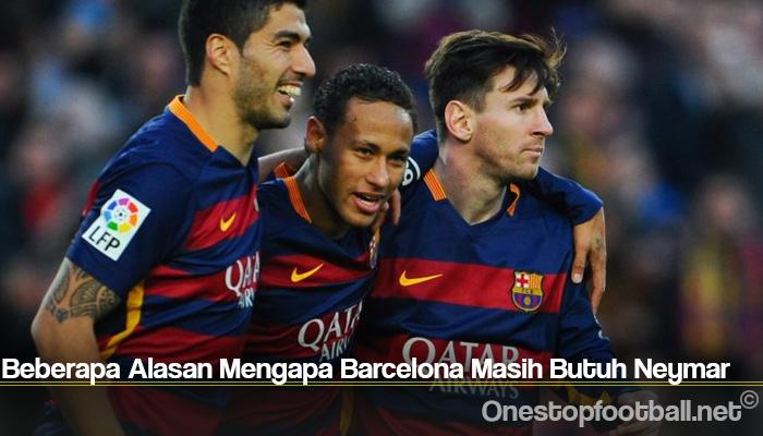 Beberapa Alasan Mengapa Barcelona Masih Butuh Neymar