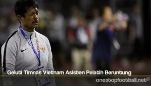 Geluti Timnas Vietnam Asisten Pelatih Beruntung