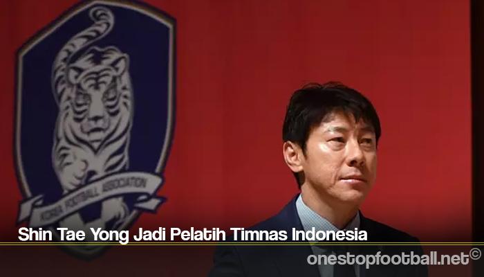 Shin Tae Yong Jadi Pelatih Timnas Indonesia