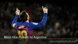 Messi Akan Pulkam Ke Argentina