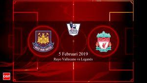 Prediksi West Ham United vs Liverpool 5 Februari 2019
