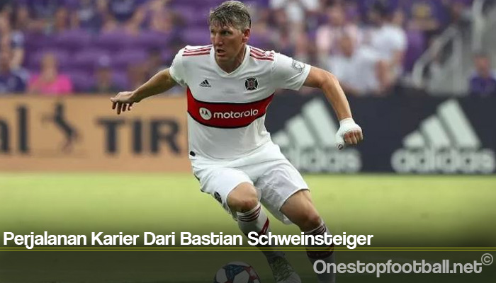 Perjalanan Karier Dari Bastian Schweinsteiger